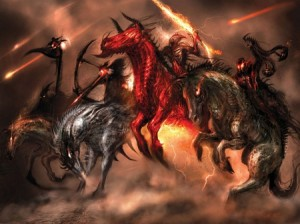 And I looked, and behold a pale horse: and his name that sat on him was Death, and Hell followed with him. And power was given unto them over the fourth part of the earth, to kill with sword, and with hunger, and with death, and with the beasts of the earth - Revelation 6:8